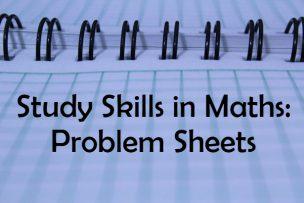 Study Skills – Problem Sheets